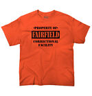 Property of Fairfield,  CA Prison The New Black Novelty  Cool Youth T-Shirt