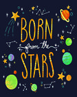 Born From The Stars Kids Bedroom - Vintage Art Print Poster - A1 A2 A3 A4 A5