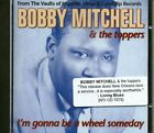 Bobby Mitchell - Bobby Mitchell & The Toppers - I'm Gonna Be A Wheel Someday ...
