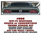GE-806 1971-73 MUSTANG - TRUNK LID STRIPE - COUPE or CONVERTIBLE - BASE MODEL