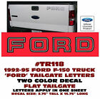 GE-TR118 1992-95 FORD F-150 TRUCK - TAILGATE DECAL - FORD TWO COLOR - LICENSED