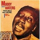 Muddy Waters - Trouble No More (2010)