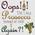 """Oops! Did I Buy Prosecco?! Cross Stitch Design (10x10"""", 25x25cm, kit or chart)"""
