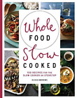 Andrews  Olivia-Whole Food Slow Cooked  (UK IMPORT)  BOOK NEW