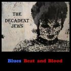 The Decadent Jews-Blues Beat and Blood (US IMPORT) CD NEW