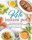 Keto Instant Pot: 130+ Healthy Low-Carb Recipes for Your Electric Pressure Cooke