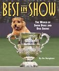 Best in Show: The World of Show Dogs and Dog Shows (Kennel Club Pro) by Bengtso