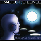 RADIO SILENCE-WHOSE SKIN ARE YOU UNDER NOW (GER) (US IMPORT) CD NEW