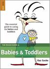 Cooke, Kaz, The Rough Guide to Babies & Toddlers, Paperback, Very Good Book