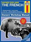 Haynes Explains - The French (Haynes Manuals) by Starling, Boris