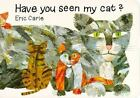 Have You Seen My Cat? [The World of Eric Carle] by Carle, Eric , Board book
