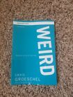 Weird:Because Normal Isn't Working by Craig Groeschel Participant's Guide