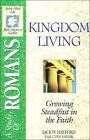 Kingdom Living: A Study of Romans,  The Spirit-filled Life Bible Discovery Series