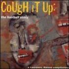 Cough it up: The Hairball Story (1995) Priss, King Trash, Dracomagnet, Ro.. [CD]