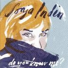 Sonja Indin Do you know me?  [CD]