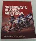 SPEEDWAYS CLASSIC MEETINGS (NORMAN JACOBS & CHRIS BROADBENT) Paperback