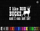 I Like Big Bucks Funny Hunting Car Sticker Window Vinyl Decal Redneck Fishing