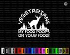Vegetarians My Food Poops Funny Car Sticker Window Vinyl Decal Redneck Hunting