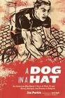 A Dog in a Hat: An American Bike Racer's Story of Mud, Drugs, Blood, Betrayal,