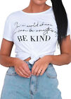 Womens Ladies Short Sleeve In A World Be Kind Fashion Summer T-shirt Tee Tops