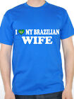 I Love My Brazilian Wife - Brazil / South America / Fun Themed Mens T-Shirt