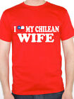 I LOVE MY CHILEAN WIFE - Chile / South America / Novelty Themed Mens T-Shirt