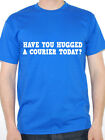 COURIER - HAVE YOU HUGGED A - Parcels / Delivery / Novelty Themed Mens T-Shirt