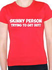 SKINNY PERSON - Food / Dieting / Weight / Fat / Humorous Themed Womens T-Shirt