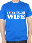 I LOVE MY ITALIAN WIFE - Italy / Europe / European / Novelty Themed Mens T-Shirt