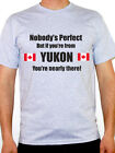YUKON - Nobody's Perfect - Canada / Canadian Themed Men's T-Shirt