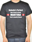 MANITOBA - NOBODY'S PERFECT - Canada / Canadian Themed Men's T-Shirt