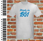 MADE IN 1951 - T-SHIRT - All SIZES + COLS (50s Birthday Present Gift Dad Fathers