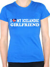 I LOVE MY ICELANDIC GIRLFRIEND - Iceland / Denmark / Fun Themed Womens T-Shirt