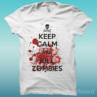 T-SHIRT KEEP CALM AND KILL ZOMBIE BIANCO THE HAPPINESS IS HAVE MY T-SHIRT NEW