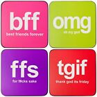 Text Coaster Cup Holder Mat Colourful Text Chat Speak Messages OMG QOFE BFF TGIF