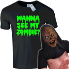 WANNA SEE MY ZOMBIE T SHIRT ★ men womens kid s ask about horror slogan me rex s
