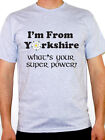I'M FROM YORKSHIRE WHAT'S YOUR SUPER POWER? - County / Rose Themed Men's T-Shirt