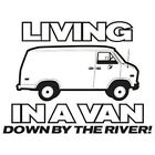 Living In A Van Down By The River Funny T-Shirt & Tank Tops All Sizes (2008)
