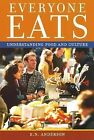 Everyone Eats : Understanding Food and Culture by E. N. Anderson (2005,...