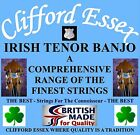CLIFFORD ESSEX IRISH TENOR BANJO STRINGS. HEAVY 13 - 40. MADE IN BRITAIN.