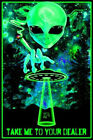 TAKE ME TO YOUR DEALER - ALIEN WEED BLACKLIGHT POSTER - 23X35 POT MARIJUANA 1956