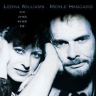 Leona Williams & Merle Haggard - Old Loves Never Die - Classic Country Artists
