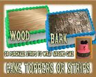 Wood or Bark Edible Cake toppers or strips / wraps paper fro