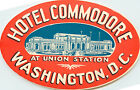 Hotel Commodore at Union Station ~WASHINGTON D.C.~ Great Old Luggage Label, 1940