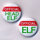 Official Head Elf or Elf 25mm Badges Christmas Party Gift Santa