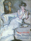 The Scottish Colourists: Cadell, Fergusson, Hunter and Peploe by Billcliffe, Rog