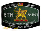 US ARMY 6TH FIELD ARTILLERY REGIMENT COLLECTOR PATCH SWIFT AND BOLD USA