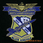 100TH ANNIVERSARY 2011 US NAVY BLUE ANGELS PATCH USS MARINES WING F18 HORNET WOW
