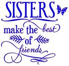 SISTERS MAKE THE BEST OF FRIENDS T-Shirt in 8 Vinyl Colors!  FREE SHIPPING