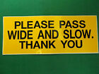 Pass Wide and Slow Large Road Safety Sticker Yellow or Orange approx 10x4 02-04